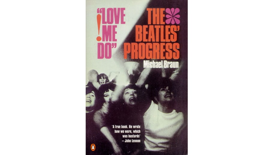 'Love Me Do! The Beatles' Progress,' by Michael Braun