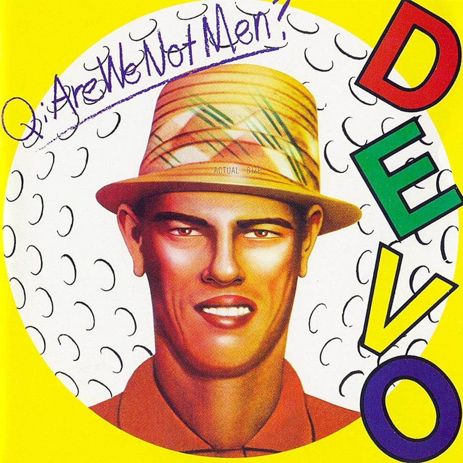 Devo, 'Q: Are We Not Men? A: We Are Devo!'