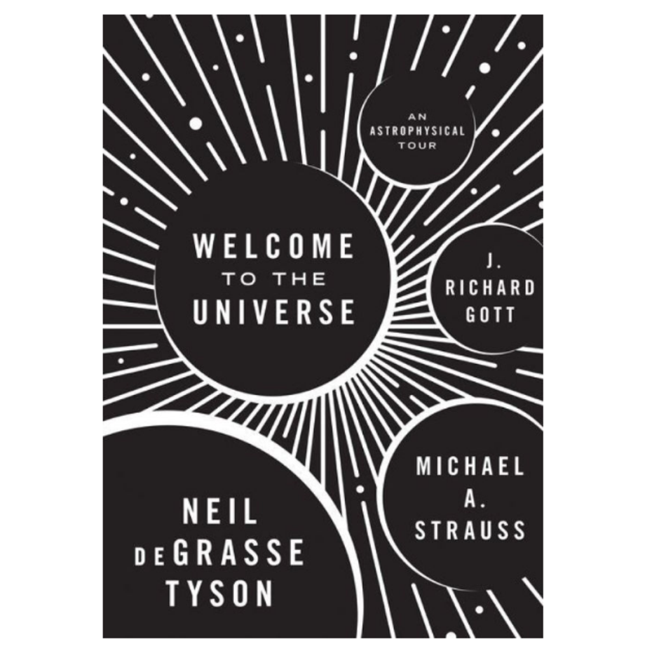 Welcome to the Universe: An Astrophysical Tour, Neil deGrasse Tyson, Michael A. Strauss and J. Richard Gott (Princeton University Press)