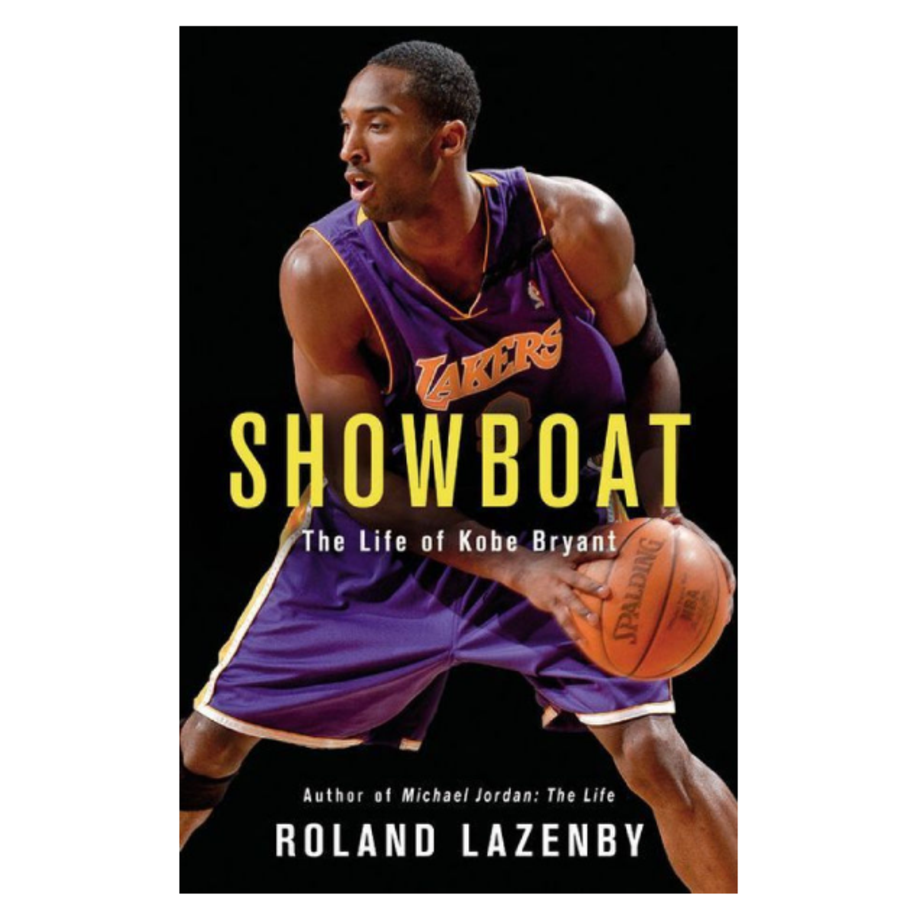 Showboat: The Life of Kobe Bryant, Roland Lazenby (Little, Brown)