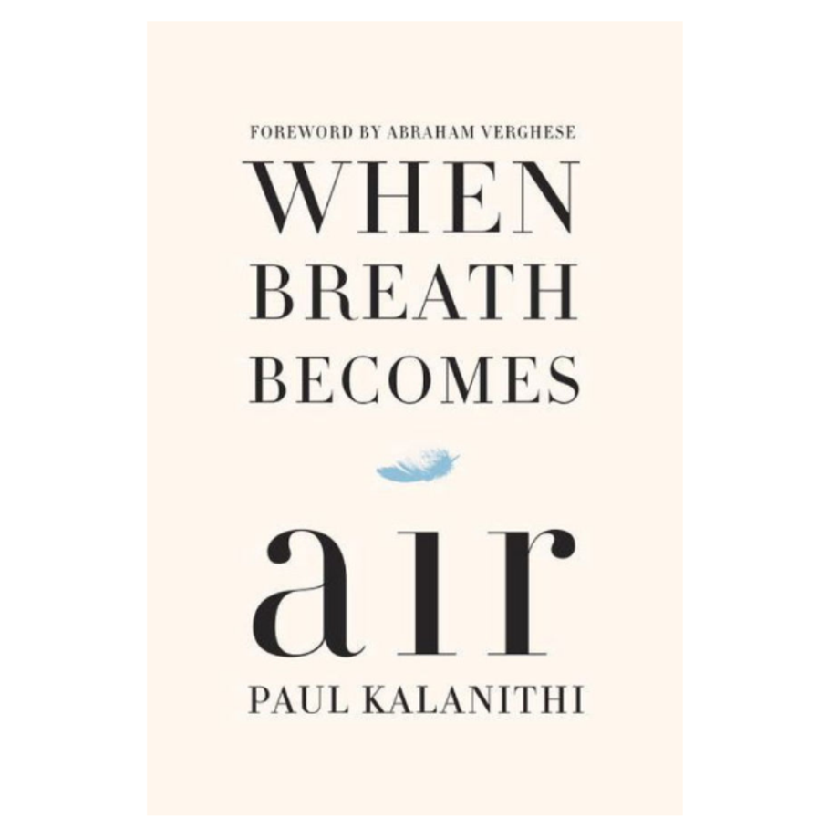 When Breath Becomes Air, Paul Kalanithi (Random House)
