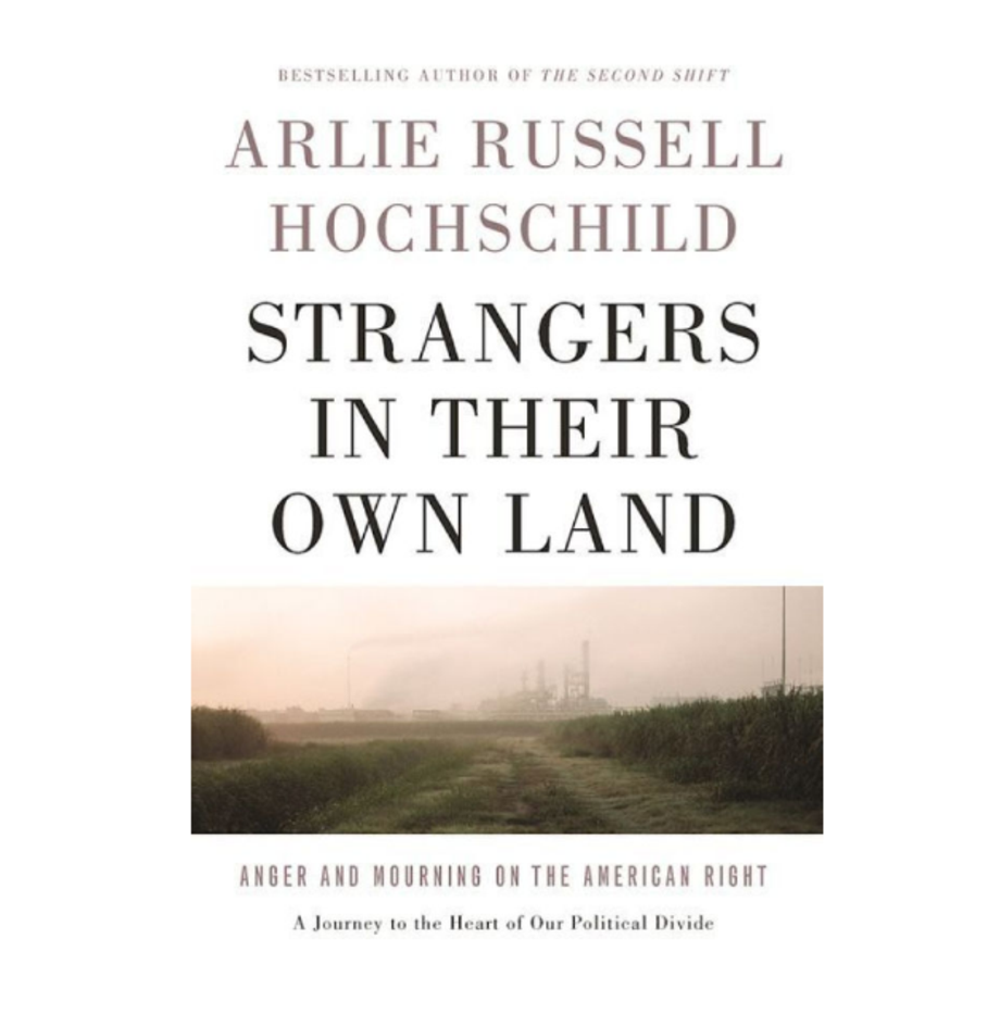 Strangers in Their Own Land: Anger and Mourning on the American Right, Arlie Russell Hochschild (The New Press)