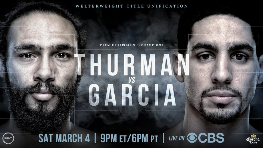 Sat 3/4: Showtime Boxing on CBS: Danny Garcia vs. Keith Thurman (CBS)