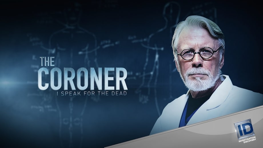 Mon 7/17: The Coroner: I Speak for the Dead (ID)