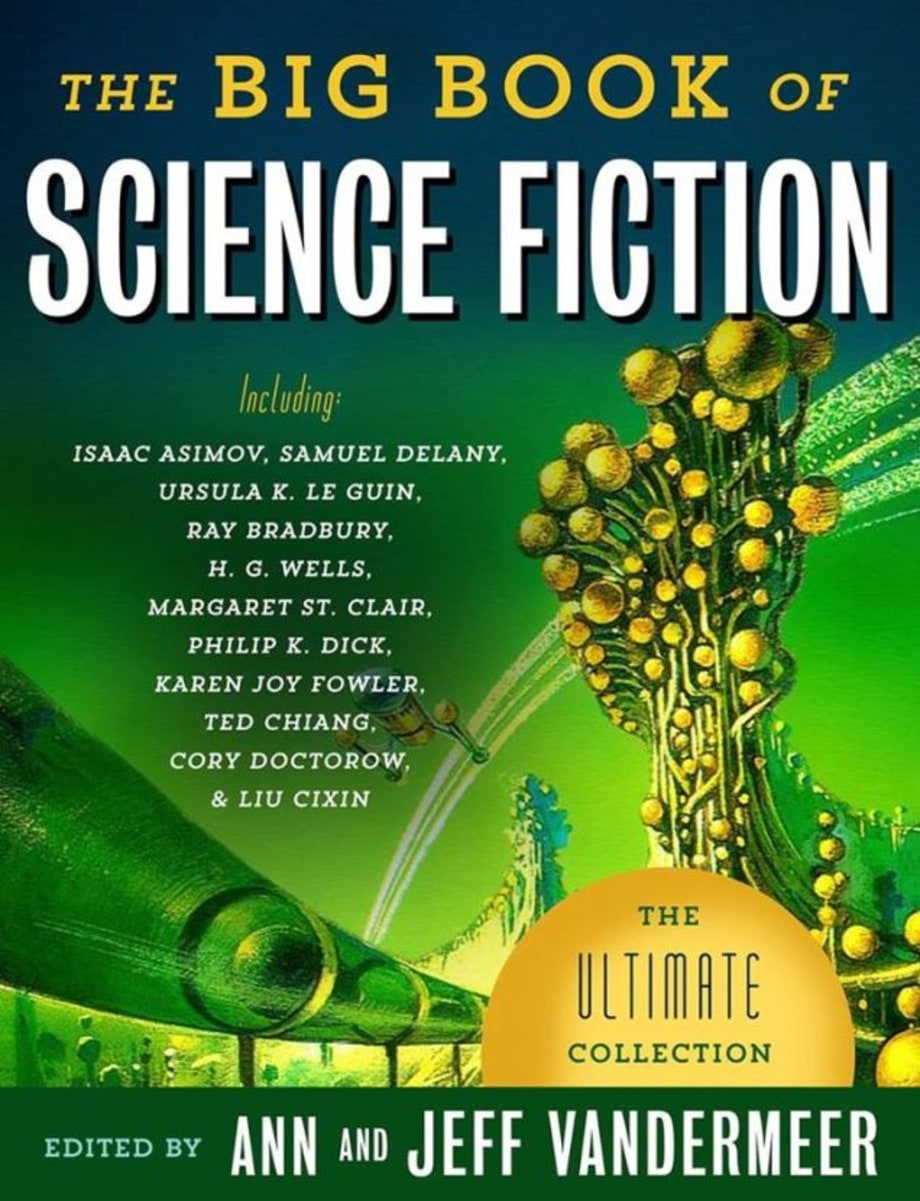 The Big Book of Science Fiction, edited by Ann and Jeff VanderMeer