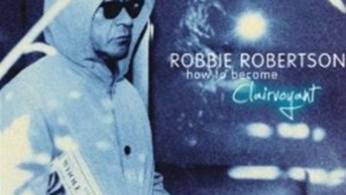 robbie robertson how to become clairvoyant lyrics