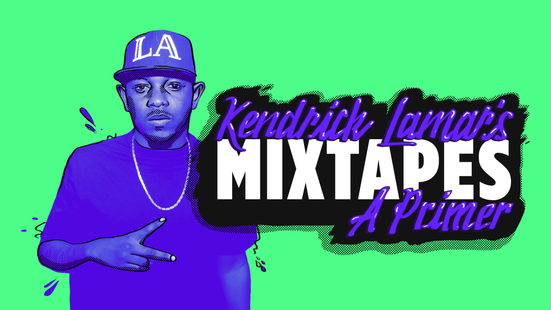 Mixtape Primer: Reviewing Kendrick Lamar's Pre-Fame Output