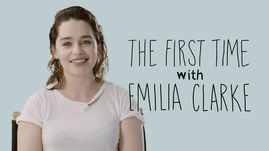 The First Time: Emilia Clarke