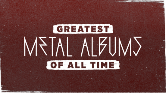 Greatest Metal Albums of All Time
