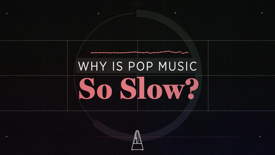 How Did Pop Music Get So Slow?