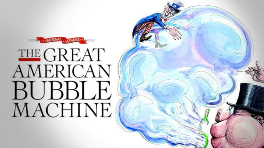 The Great American Bubble Machine