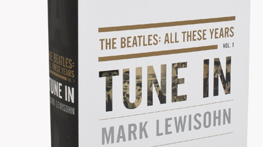 'Tune In: The Beatles: All These Years Vol. 1' by Mark Lewisohn