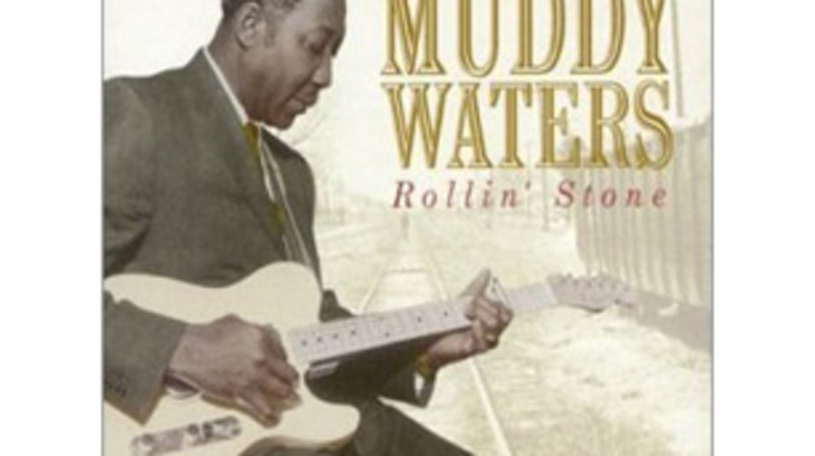 Muddy Waters, 'Rollin' Stone'