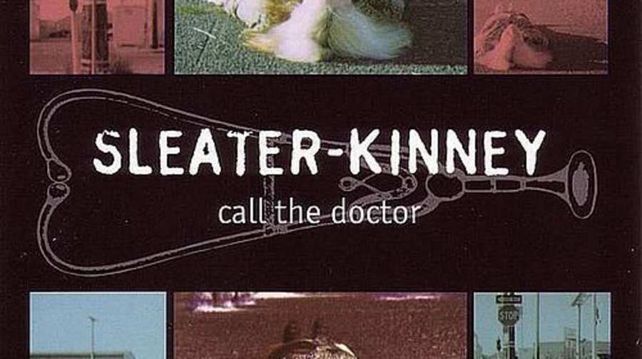 Sleater-Kinney, 'Call the Doctor'