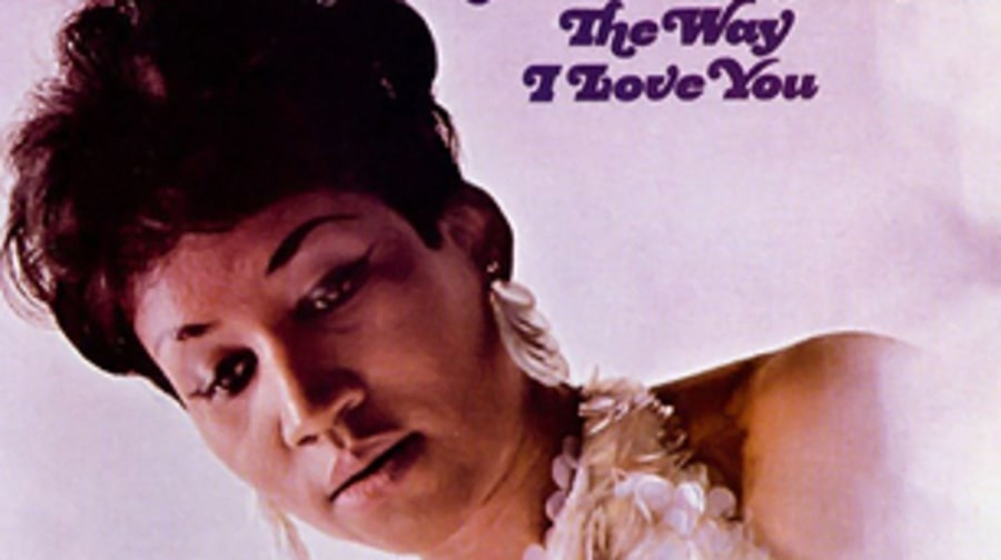 Aretha Franklin, 'I Never Loved a Man the Way I Love You'