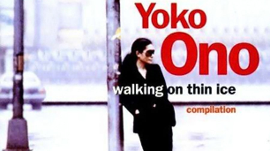 Yoko Ono, 'Walking on Thin Ice'