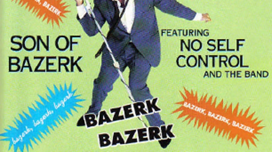Son of Bazerk feat. No Self Control and the Band,