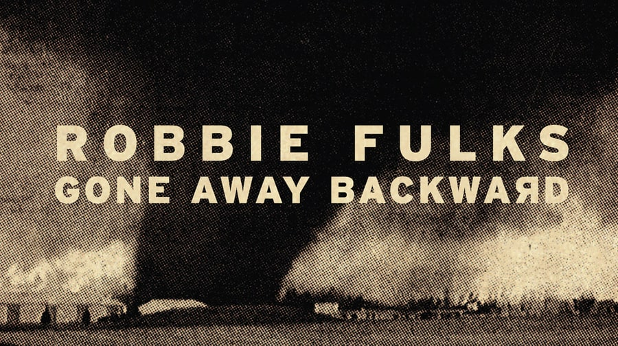 Robbie Fulks, 'Gone Away Backwards'