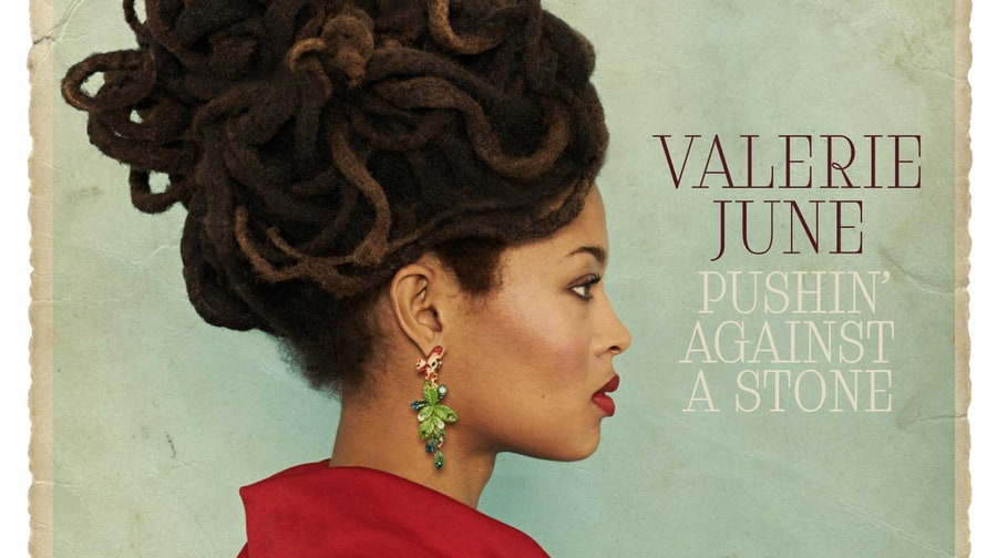 Valerie June, 'Pushin' Against A Stone'