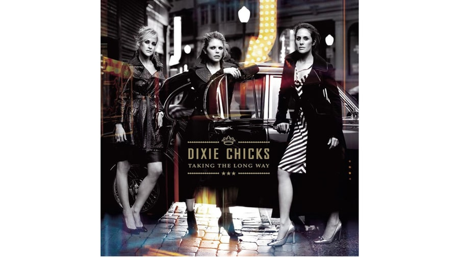 Dixie Chicks, 'Taking the Long Way' (2006)