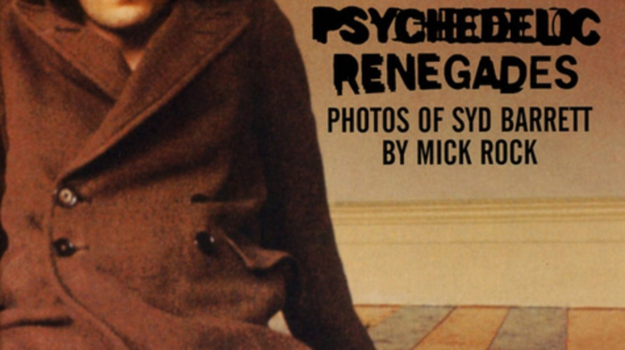 Psychedelic Renegades: Photos of Syd Barrett by Mick Rock