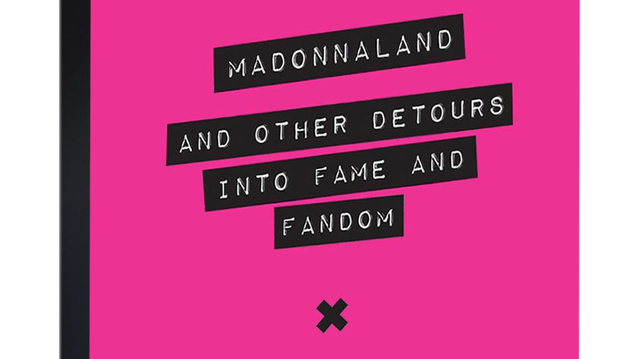 'Madonnaland and Other Detours Into Fame and Fandom,' by Alina Simone