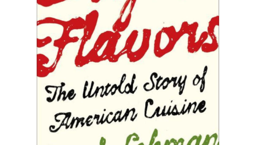 Eight Flavors: The Untold Story of American Cuisine, Sarah Lohman (Simon & Schuster)