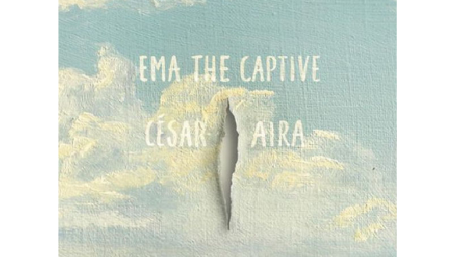 Ema the Captive, César Aira, translated by Chris Andrews (New Directions)
