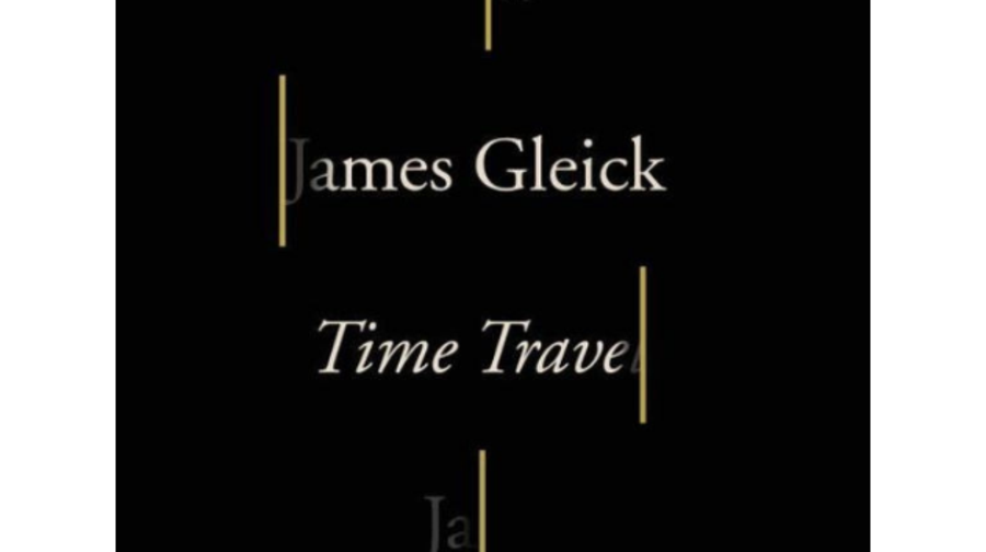 Time Travel: A History, James Gleick (Pantheon)