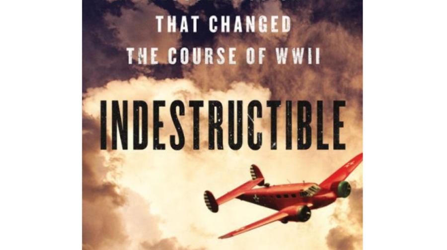 Indestructible: One Man's Rescue Mission That Changed the Course of WWII, John R. Bruning (Hachette)