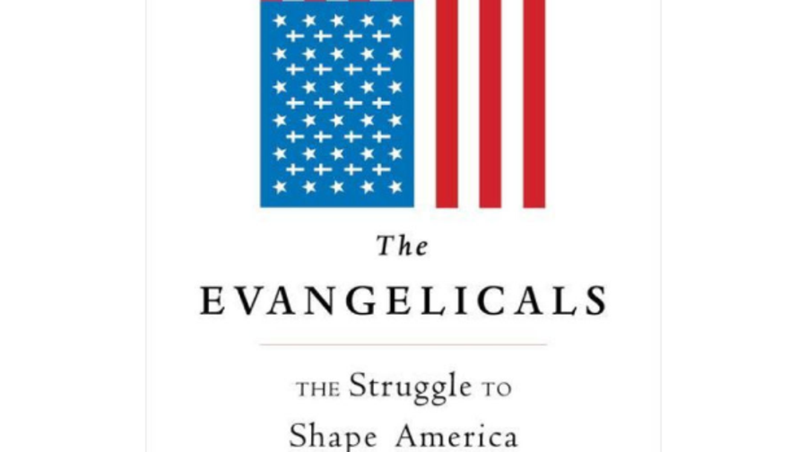 The Evangelicals: The Struggle to Shape America, Frances FitzGerald (Simon & Schuster)