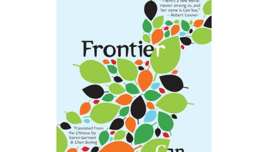 Frontier, Can Xue, translated by Karen Gernant and Chen Zeping (Open Letter)