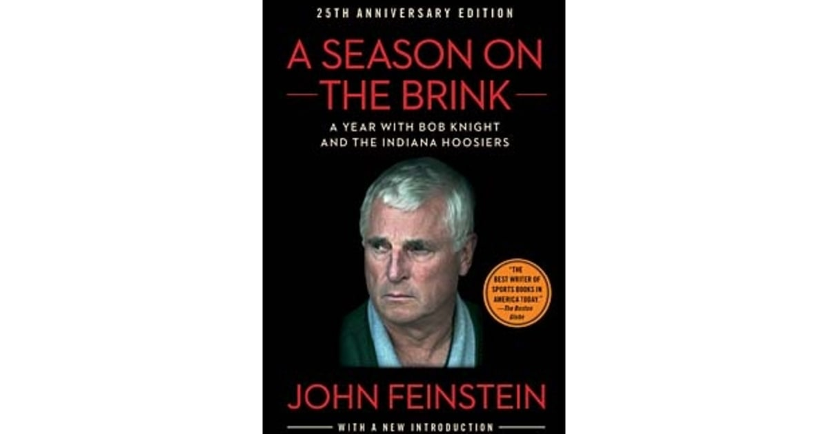 the life of bobby knight in the book season on the brink by john feinstein Reports that the book 'a season on the brink,' by john feinstein of bobby knight as a basketball on the life of the players coach bob knight rises.