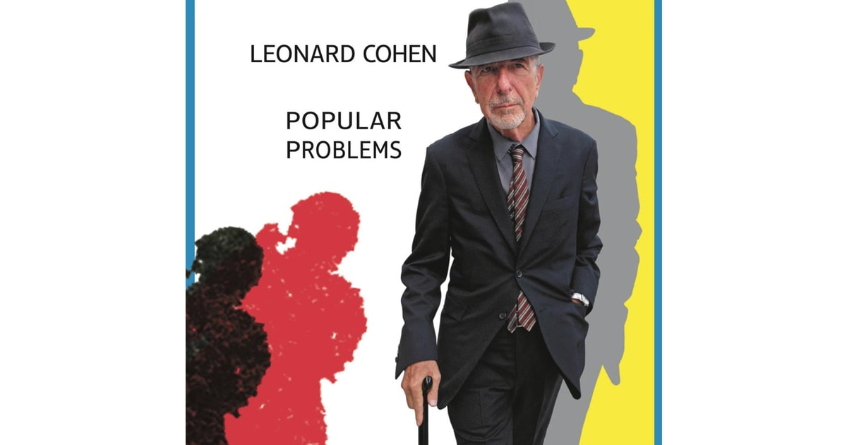 Leonard Cohen Popular Problems Readers Poll The 10