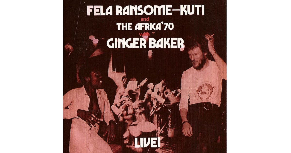 Fela Ransome Kuti And The Africa 70 With Ginger Baker