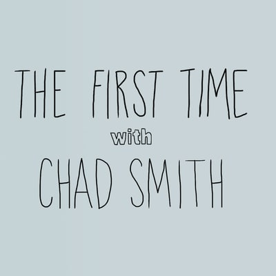 The First Time: Chad Smith